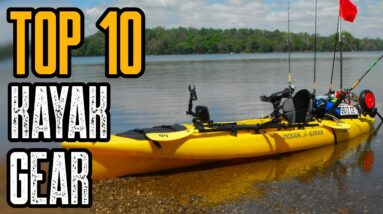 Top 10 Best Kayak Gadgets & Accessories You Must Have