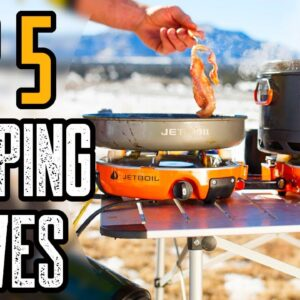 Top 5 Best Camping Stoves You Must Have