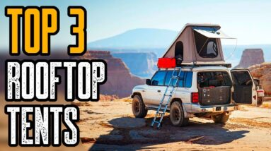 Top 3 Best Rooftop Tents for Camping & Overlanding