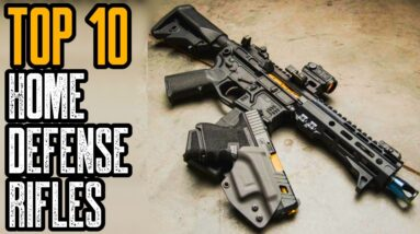 TOP 10 BEST HOME DEFENSE RIFLES 2021