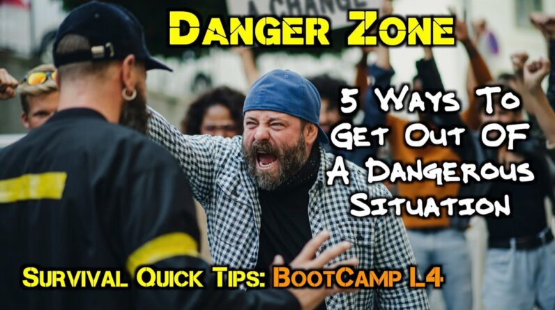 Danger Zone: 5 Ways to Get Out of a Dangerous Situation Alive