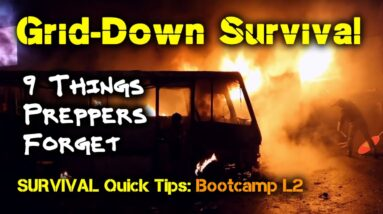 9 Things Preppers Often Forget - Until It's Too Late  / Survival Quick Tips: Bootcamp - L2