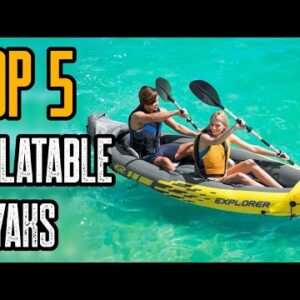 Top 5 Best Inflatable Kayak and Boats 2021