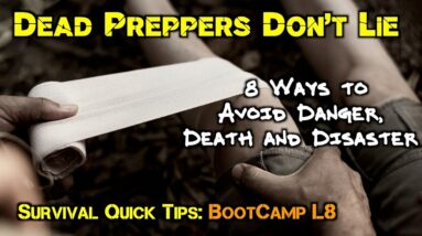 Dead Preppers Don't Lie - 8 Ways to Avoid Danger, Death and Disaster