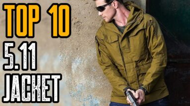 TOP 10 BEST 5.11 TACTICAL JACKET SURVIVAL AND OUTDOOR