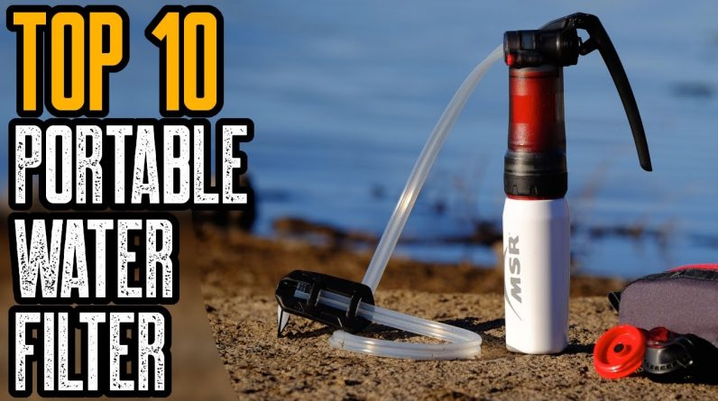 TOP 10 BEST WATER FILTERS FOR BACKPACKING & SURVIVAL