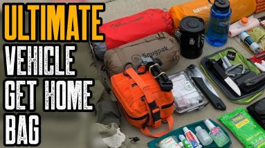 Top 10 Ultimate Vehicle Get Home Bag & Car Survival Kit Essentials